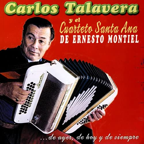 Carlos Talavera Y El Cuarteto Santa Ana De Ernesto Montiel