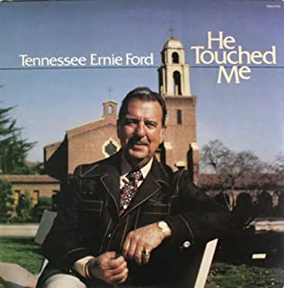 Tennessee Ernie Ford: He Touched Me - LP Vinyl Record Album