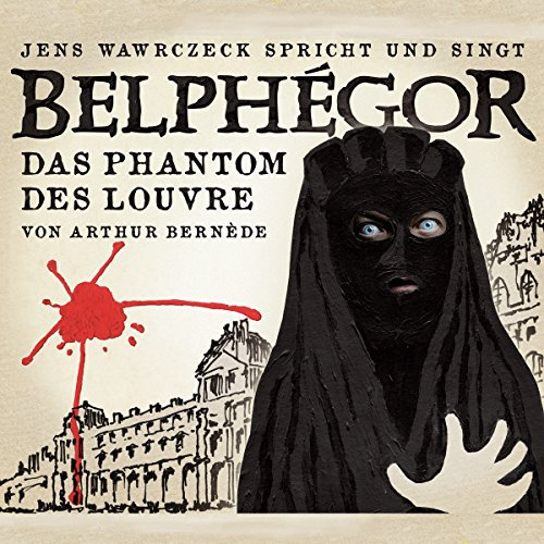 Belphégor - Das Phantom des Louvre (Jens Wawrczeck spricht und singt) Titelbild