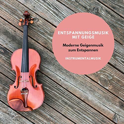 Entspannungsmusik mit Geige – Moderne Geigenmusik zum Entspannen, Instrumentalmusik