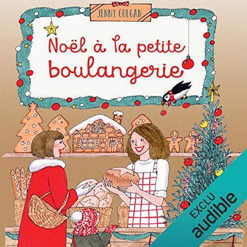 Noël à la petite boulangerie     La petite boulangerie 3              De :                                                                                                                                 Jenny Colgan                               Lu par :                                                                                                                                 Christel Touret                      Durée : 8 h et 49 min     19 notations     Global 4,5