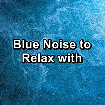 Blue Noise to Relax with