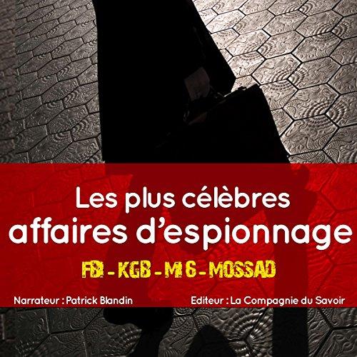 Les plus célèbres affaires d'espionnage audiobook cover art