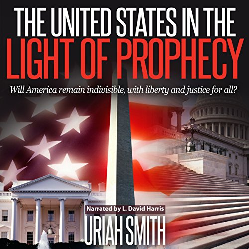 The United States in the Light of Prophecy audiobook cover art
