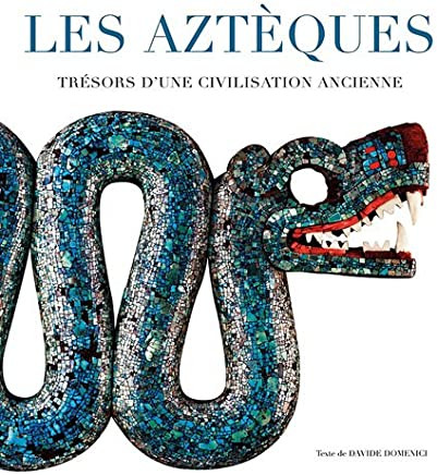 Les aztèques : Trésors dune civilisation ancienne