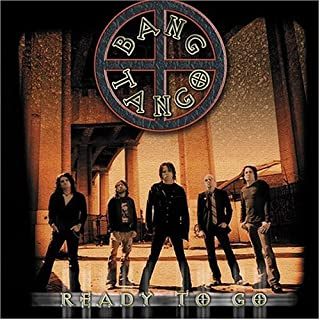 Ready to Go by Bang Tango (2004-09-14)