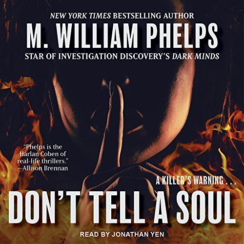 Don't Tell a Soul Audiobook By M. William Phelps cover art