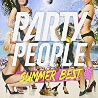 PARTY PEOPLE SUMMER BEST mixed by DJ KAZ