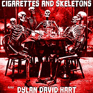 Cigarettes and Skeletons