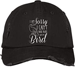 I Am Sorry I Can't Hat, with My Bird District Distressed Dad Cap