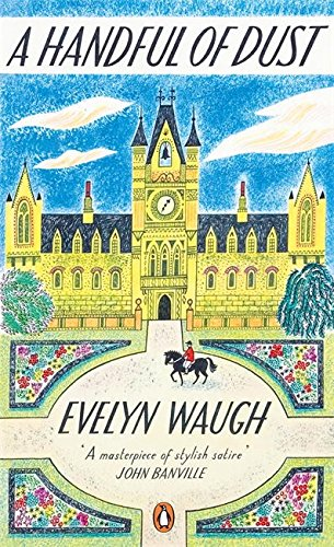 A Handful of Dust: Evelyn Waugh