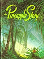 The Pineapple Story 0916888037 Book Cover