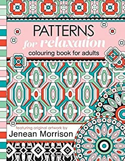 Patterns for Relaxation Colouring Book for Adults by Jenean Morrison (2016-03-05)
