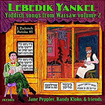 Lebedik Yankel: Yiddish Songs from Warsaw Volume 2