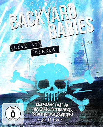 Backyard Babies - Live at Cirkus