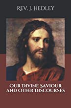 Our Divine Saviour and Other Discourses