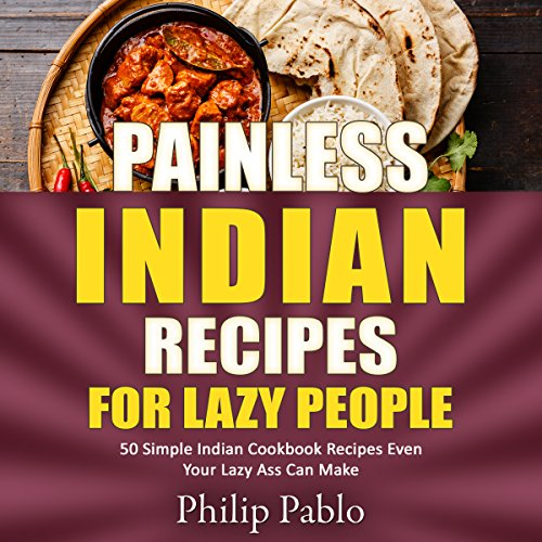 Painless Indian Recipes for Lazy People audiobook cover art