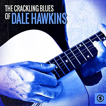 The Crackling Blues of Dale Hawkins