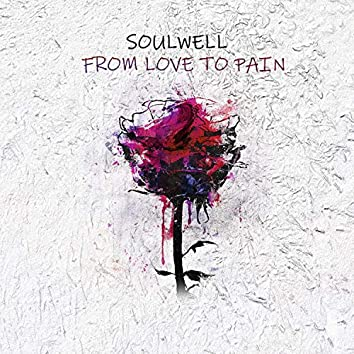 From Love to Pain