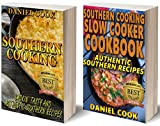 SOUTHERN COOKING BUNDLE: Southern Cooking Recipes and Southern Cooking Slow Cooker Cookbook (southern cooking, southern recipes, southern cookbook)