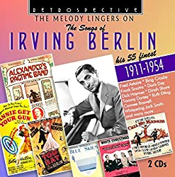 Melody Lingers on The Songs of Irving Berlin/His 55 Finest/1911 1954