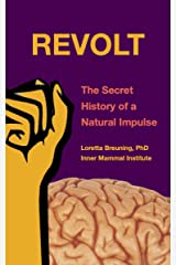 REVOLT: The Secret History of a Natural Impulse Kindle Edition