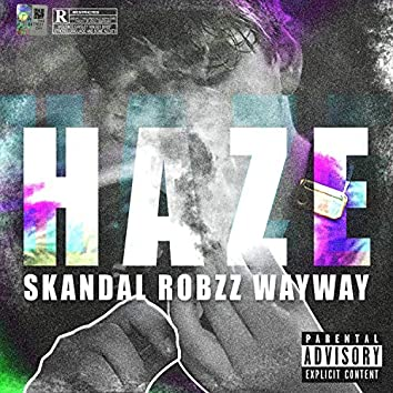 Haze (feat. Skandal & Way Way)
