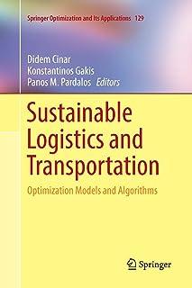Sustainable Logistics and Transportation: Optimization Models and Algorithms