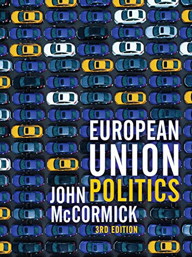 Compare Textbook Prices for European Union Politics 3rd ed. 2020 Edition ISBN 9781352009750 by McCormick, John