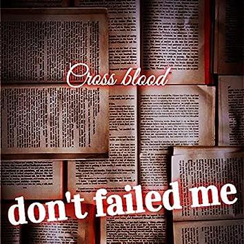 don't failed me