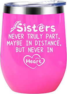 Sisters Never Truly Part Maybe in Distance but Never in Heart - Sisters Gifts from Sister - Birthday Gifts Ideas for Sister Christmas Gift - Vaccuum Insulated Wine Tumbler, 12-Ounce Pink