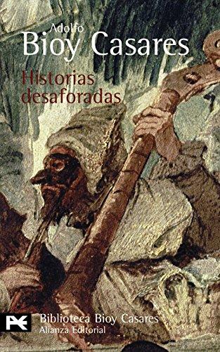 Historias desaforadas (El libro de bolsillo - Bibliotecas de autor - Biblioteca Bioy Casares)
