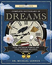 Llewellyn's Complete Dictionary of Dreams: Over 1,000 Dream Symbols and Their Universal Meanings (Llewellyn's Complete Book Series 5)