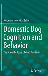 Domestic Dog Cognition and Behavior: The Scientific Study of Canis familiaris