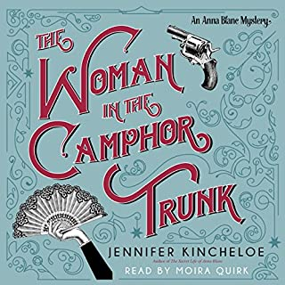 The Woman in the Camphor Trunk     An Anna Blanc Mystery (Anna Blanc Mysteries)              By:                                                                                                                                 Jennifer Kincheloe                               Narrated by:                                                                                                                                 Moira Quirk                      Length: 10 hrs and 52 mins     21 ratings     Overall 5.0