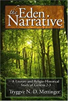 The Eden Narrative: A Literary and Religio-historical Study of Genesis 2-3