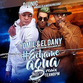 Echame Agua (DJ Unic & TEAMBPM Remix)