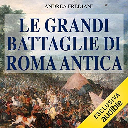 Le grandi battaglie di Roma antica copertina