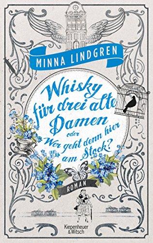 Whisky für drei alte Damen oder Wer geht hier am Stock?: Roman (Die Abendhain Romane, Band 2)