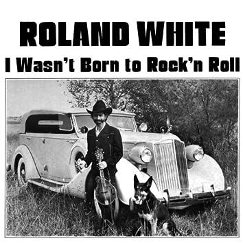 I Wasn't Born to Rock 'n Roll