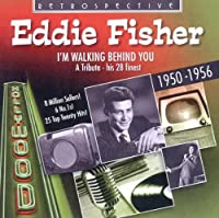I'm Walking Behind You: His 28 Finest 1950-1956 by Eddie Fisher