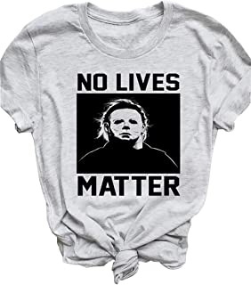 No Lives Matter Halloween T-Shirt Women Michael Myers Graphic Tees Funny Letter Print O-Neck Short Sleeve Tops