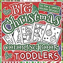 The Big Christmas Coloring Book for Toddlers: Holiday Season, Christmas, and Silly Snowman Designs for Ages 1-4