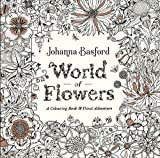 World of Flowers - A Colouring Book and Floral Adventure