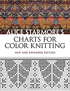 Alice Starmore`s Charts for Color Knitting: New and Expanded Edition (Dover Knitting, Crochet, Tatting, Lace)