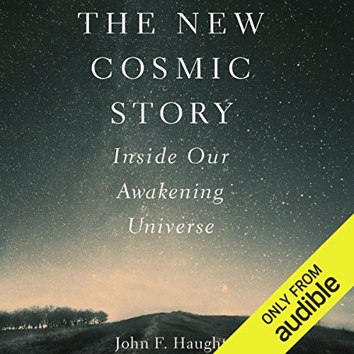 The New Cosmic Story     Inside Our Awakening Universe              By:                                                                                                                                 John F. Haught                               Narrated by:                                                                                                                                 Chris Andrew Ciulla                      Length: 8 hrs and 28 mins     Not rated yet     Overall 0.0