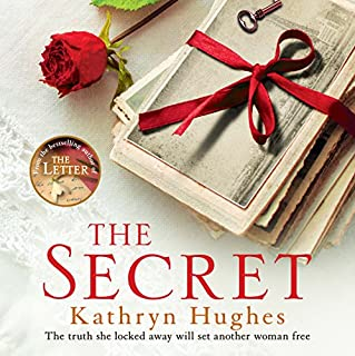 The Secret     The Number One Best-Selling Author of The Letter              By:                                                                                                                                 Kathryn Hughes                               Narrated by:                                                                                                                                 Rachel Atkins                      Length: 9 hrs and 12 mins     1,099 ratings     Overall 4.5
