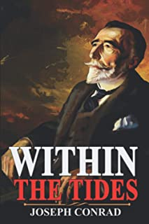Within the Tides: Annotated (Joseph Conrad Classic Book)