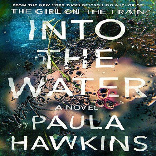 Into the Water     A Novel              By:                                                                                                                                 Paula Hawkins                               Narrated by:                                                                                                                                 Laura Aikman,                                                                                        Imogen Church,                                                                                        Daniel Weyman,                   and others                 Length: 11 hrs and 32 mins     11,129 ratings     Overall 4.0