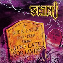 Too Late For Living by Saint (2011-09-13)